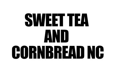 Sweet Tea and Cornbread NC
